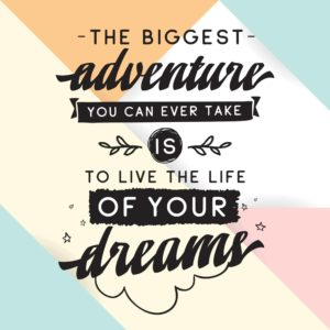 Live the Life of Your Dreams