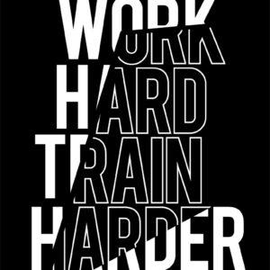 Work Hard Train Harder